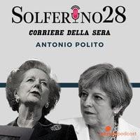 Da Margaret Thatcher alla Brexit - Solferino 28 (Corriere della sera) - Antonio Polito
