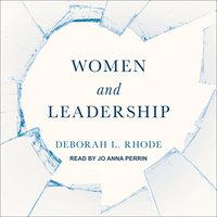Women and Leadership - Deborah L. Rhode