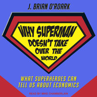 Why Superman Doesn't Take Over The World - J. Brian O'Roark