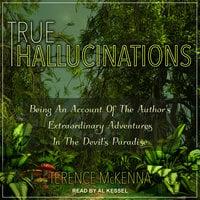 True Hallucinations - Terence McKenna