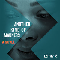 Another Kind of Madness - Ed Pavlic