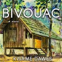Bivouac - Kwame Dawes