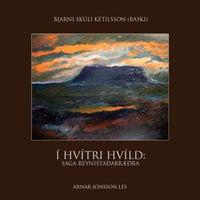 Í hvítri hvíld: saga Reynistaðabræðra - Bjarni Skúli Ketilsson (Baski)