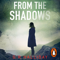 From the Shadows - G.R. Halliday