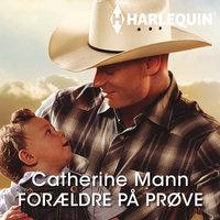 Forældre på prøve - Catherine Mann