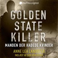 Golden State Killer - Manden der hadede kvinder - Anne Lea Landsted