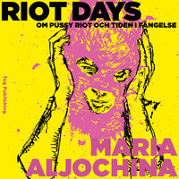 Riot days - Maria Aljochina