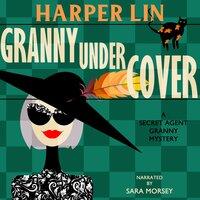 Granny Undercover - Harper Lin