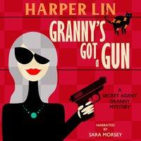 Granny's Got a Gun - Harper Lin