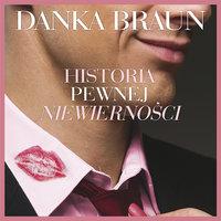 Historia pewnej niewierności - Danka Braun