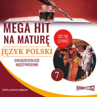 Mega hit na maturę. Język polski 7. Dwudziestolecie międzywojenne - Opracowanie: Małgorzata Choromańska