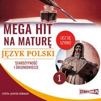 Mega hit na maturę. Język polski 1. Starożytność i średniowiecze - Opracowanie: Małgorzata Choromańska