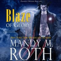 Blaze of Glory - Mandy M. Roth