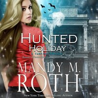 Hunted Holiday - Mandy M. Roth