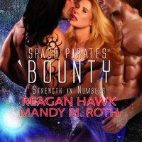 Space Pirates' Bounty - Mandy M. Roth, Reagan Hawk