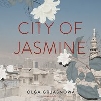 City of Jasmine - Olga Grjasnowa