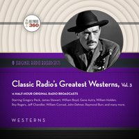 Classic Radio's Greatest Westerns, Vol. 3 - Black Eye Entertainment