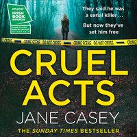 Cruel Acts - Jane Casey
