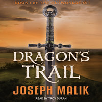 Dragon's Trail - Joseph Malik