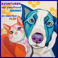 Avonturen van zwerfhond Hanno en zwerfkat Flip - Sandra Koole