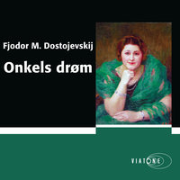 Onkels drøm - Fjodor Dostojevskij