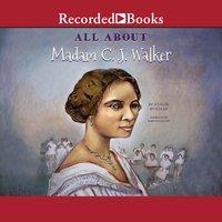 All About Madam C.J. Walker - A'Lelia Bundles