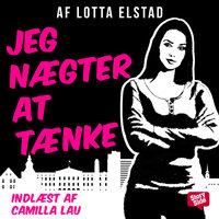 Jeg nægter at tænke - Lotta Elstad