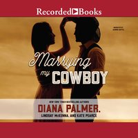Marrying My Cowboy - Diana Palmer, Kate Pearce, Lindsey McKenna