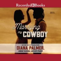 Marrying My Cowboy - Diana Palmer,Kate Pearce,Lindsey McKenna