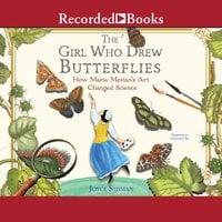 The Girl Who Drew Butterflies - Joyce Sidman