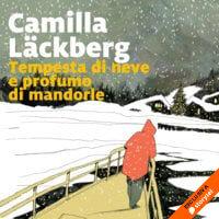 Tempesta di neve e profumo di mandorle - Camilla Läckberg