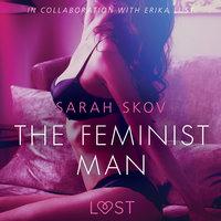 The Feminist Man - Sexy erotica - Sarah Skov