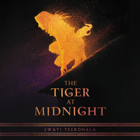 The Tiger at Midnight - Swati Teerdhala