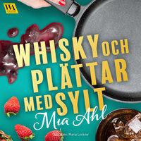 Whisky och plättar med sylt - Mia Ahl