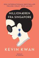 Millionæren fra Singapore - Kevin Kwan