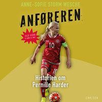 Anføreren - Historien om Pernille Harder - Anne-Sofie Storm Wesche