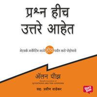 Prashna Hich Uttare Aahet - Alan Pease