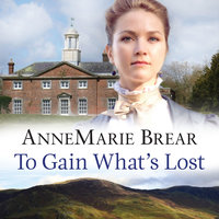 To Gain What's Lost - AnneMarie Brear