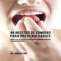 46 Recetas de Comidas Para Prevenir Caries - Joe Correa