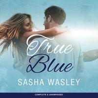 True Blue - Sasha Wasley