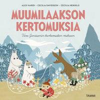 Muumilaakson kertomuksia - Tove Jansson, Cecilia Davidsson, Alex Haridi