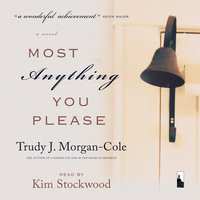 Most Anything You Please - Trudy J. Morgan-Cole
