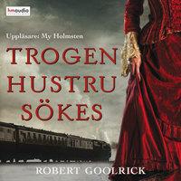 Trogen hustru sökes - Robert Goolrick