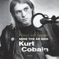 Mine tre år med Kurt Cobain - Danny Goldberg