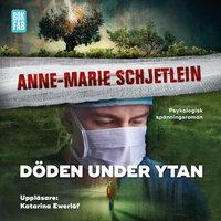 Döden under ytan - Anne-Marie Schjetlein