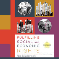 Fulfilling Social and Economic Rights - Sakiko Fukuda-Parr, Terra Lawson, Susan Randolph