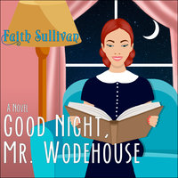 Good Night, Mr. Wodehouse: A Novel - Faith Sullivan