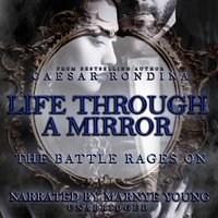 Life through a Mirror: The Battle Rages On - Caesar Rondina