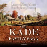 The Kade Family Saga, Vol. 2: A Place of Promise - Laurel Mouritsen