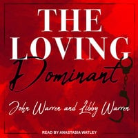 The Loving Dominant - John Warren, Libby Warren